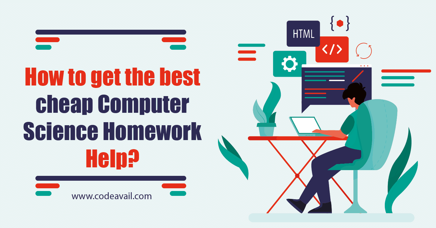 How to get the best cheap Computer Science Homework Help?