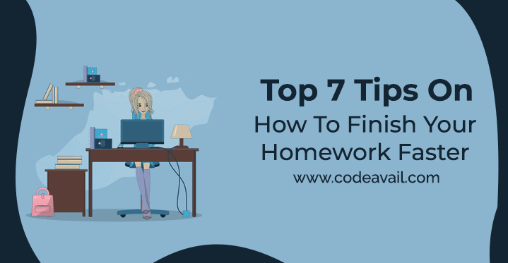 Top 7 Tips On How To Finish Your Homework Faster