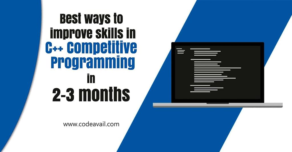 Best ways to improve skills in C++ Competitive Programming in 2-3 months