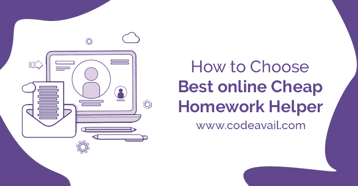 How to Choose Best online Cheap Homework Helper