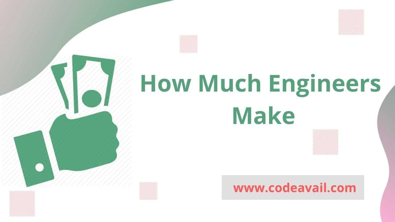 How Much Engineers Make