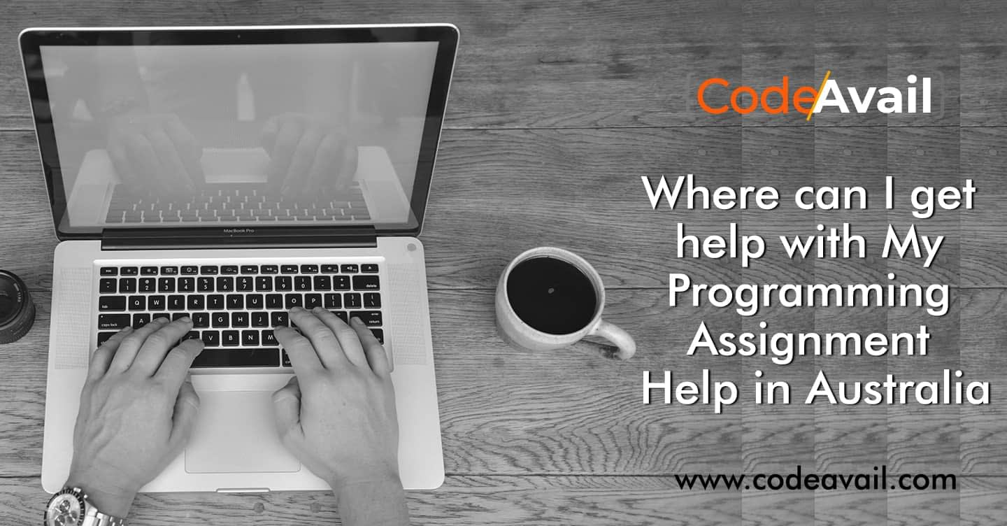 Where can I get help with My Programming Assignment Help in Australia?