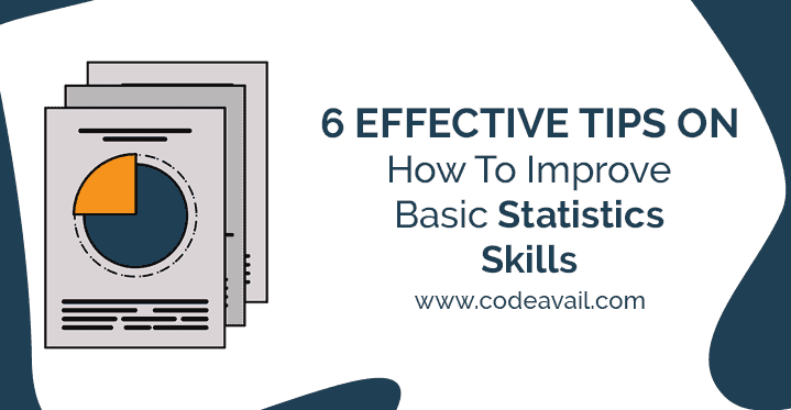 6 Effective Tips on How To Improve Basic Statistics Skills