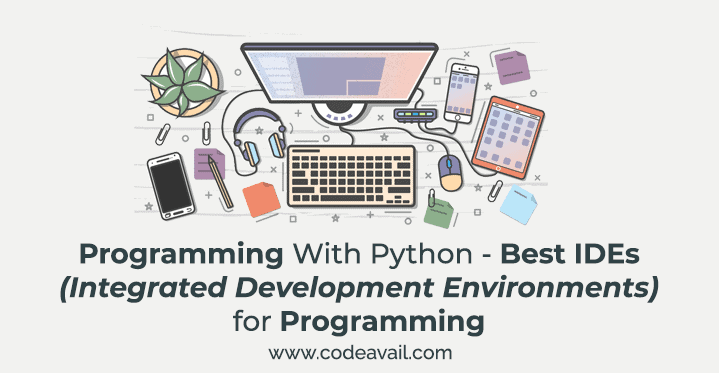 Programming With Python – Best IDEs (Integrated Development Environments) for Programming