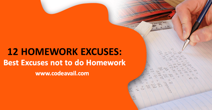 12 Homework Excuses: Best Excuses not to do Homework