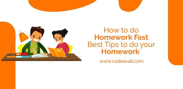 How to do Homework Fast | Best Tips to Do your Homework