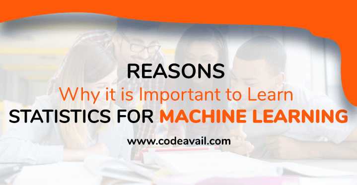 Reasons why it is important to learn Statistics for machine learning