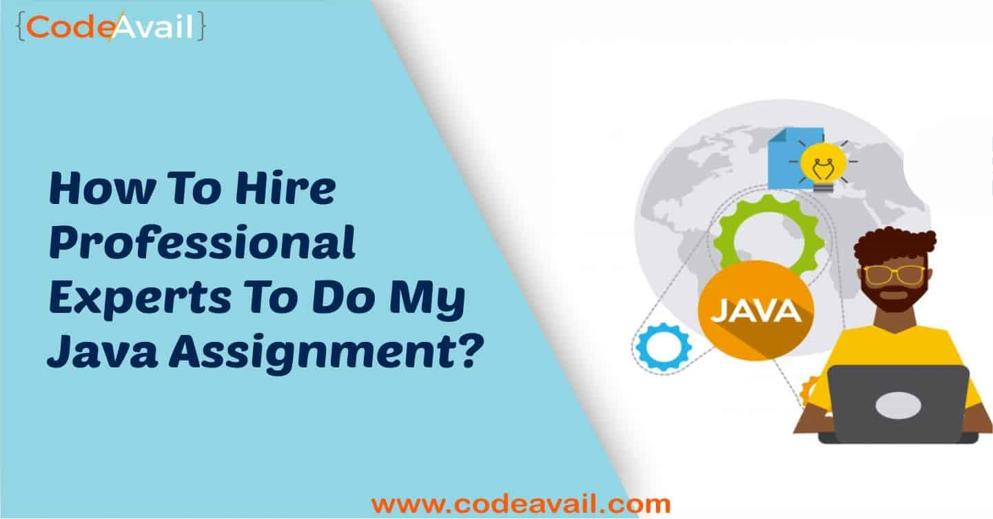 How to hire professional experts to do my java assignment?