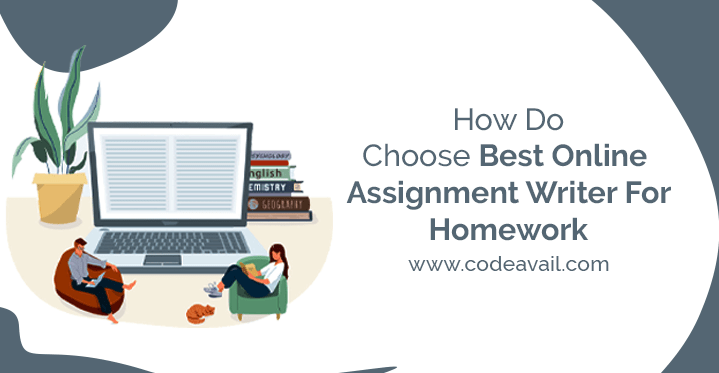 How Do I Choose Best Online Assignment Writer For Homework
