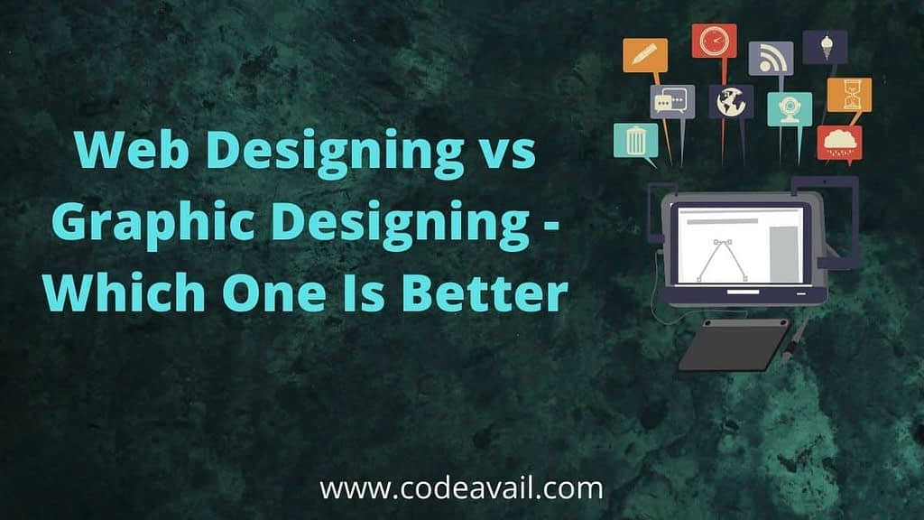 Web Designing vs Graphic Designing - Which One Is Better