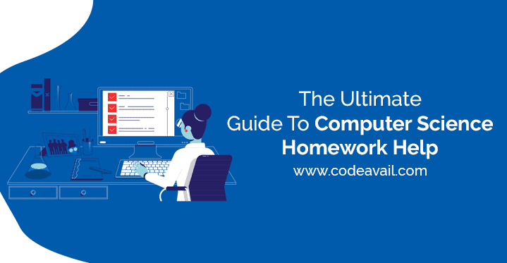 The Ultimate Guide To Computer Science Homework Help