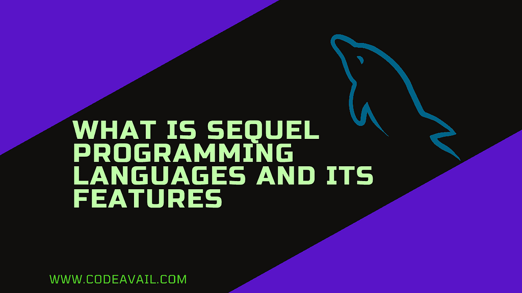 What Is Sequel Programming Languages And Its Features