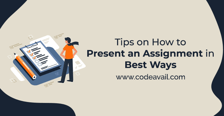 Tips on How to Present An Assignment in Best Ways