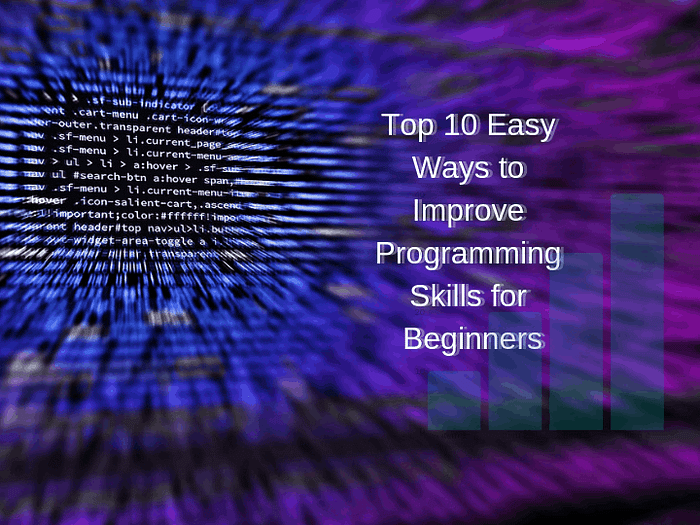 Top 10 Easy ways to improve programming skills for beginners