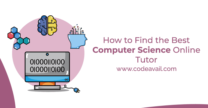 Tips on How to find the best Computer Science Online Tutor