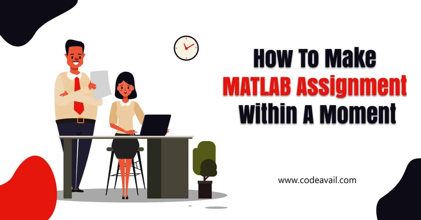 How To Make MATLAB Assignment Within A Moment