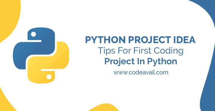 Python Project Idea: Tips For First Coding Project In Python