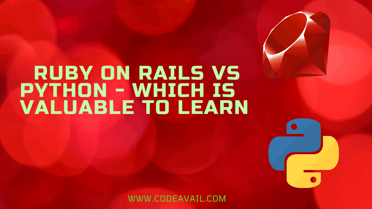 Ruby On Rails Vs Python-Which Is Valuable To Learn